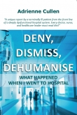 Deny, dismiss, dehumanise - Adrienne Cullen